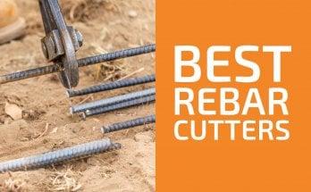 Best Rebar Cutters to Get in 2020