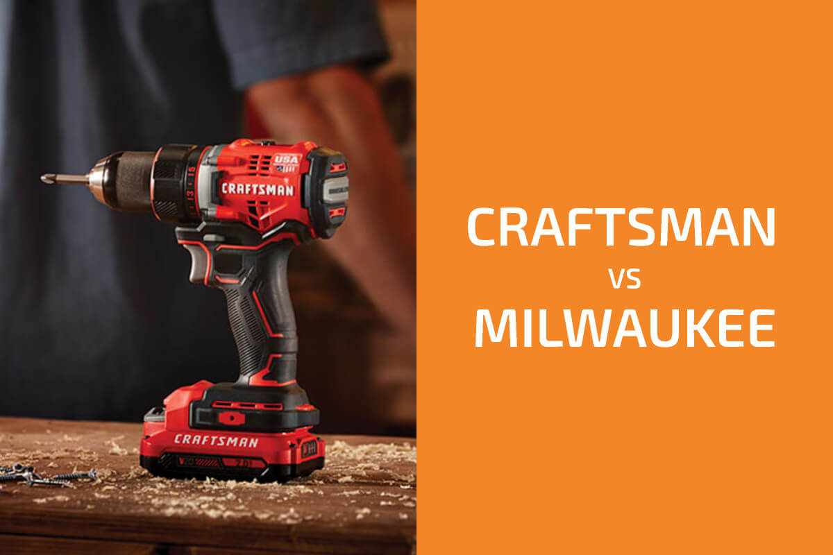 Craftsman vs. Milwaukee: Which of the Two Brands Is Better?