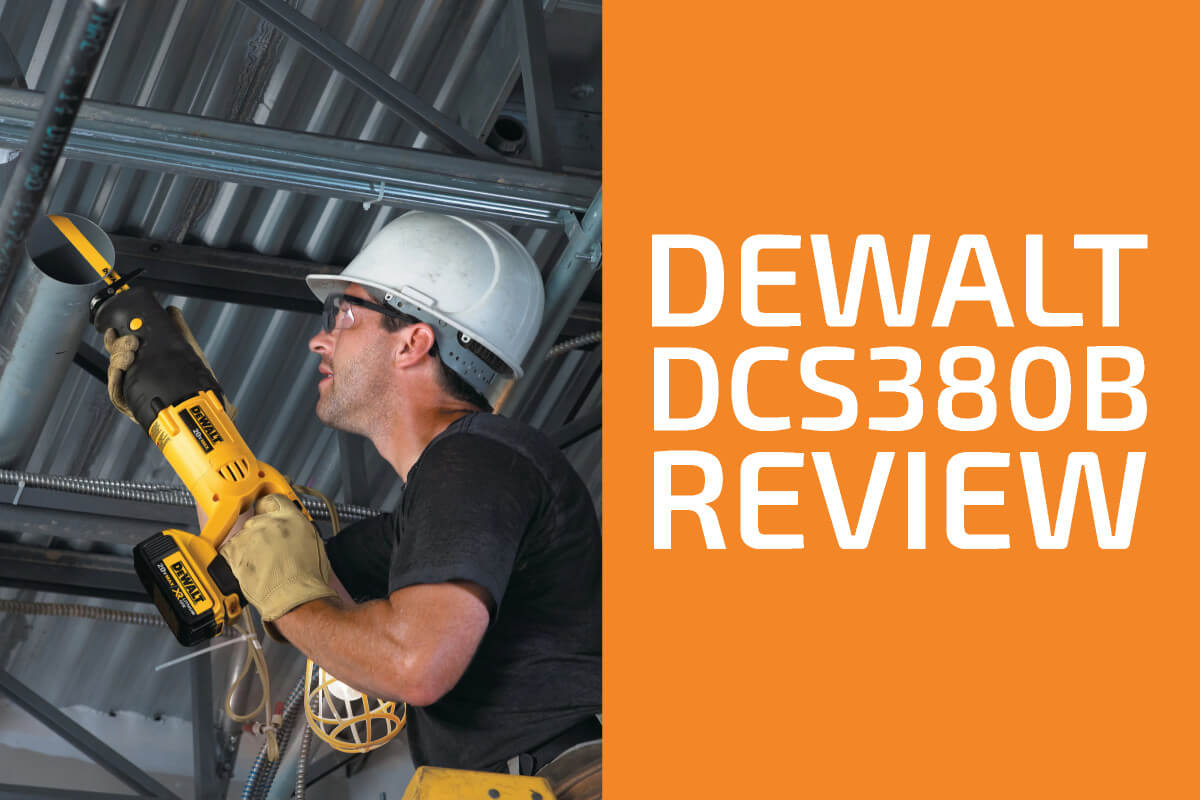 DeWalt DCS380B Review: A Recip Saw Worth Getting?