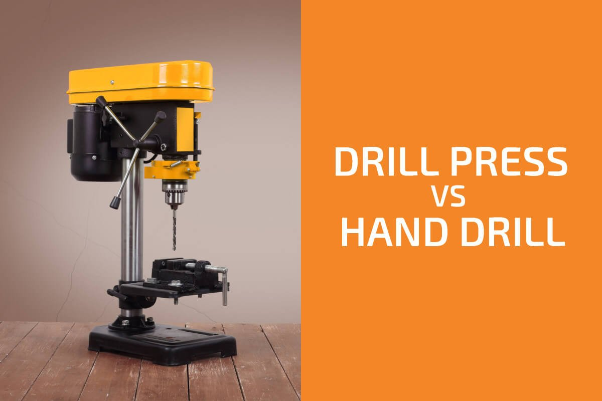 Drill Press vs. Hand Drill: Which One to Choose?