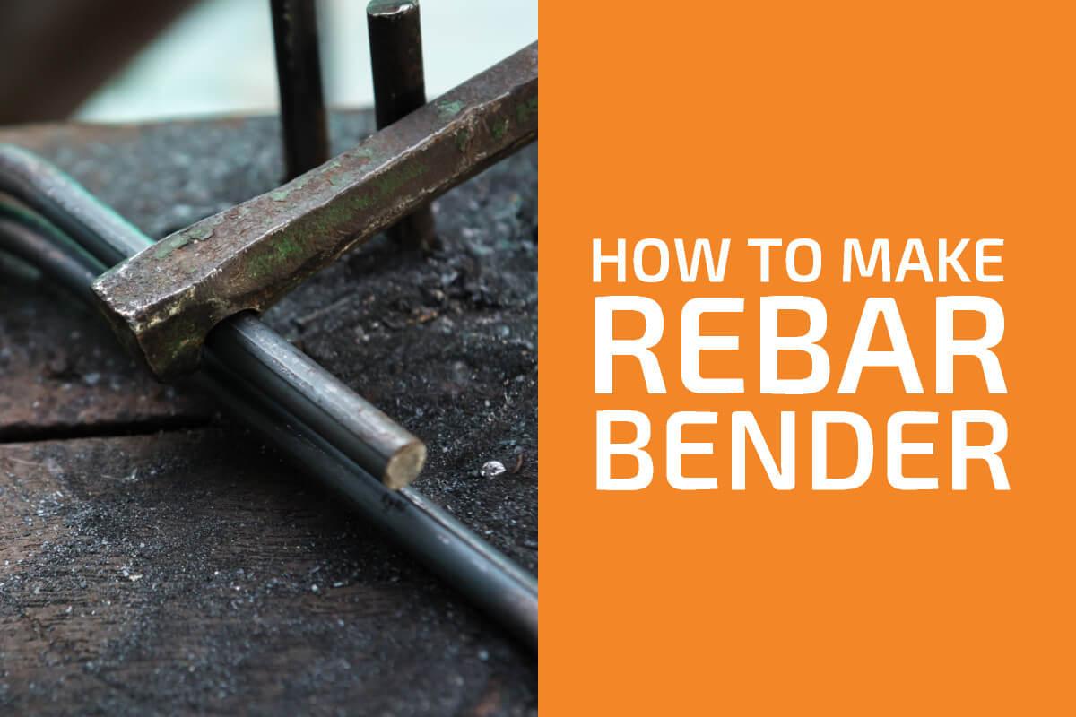 How to Make a Rebar Bender