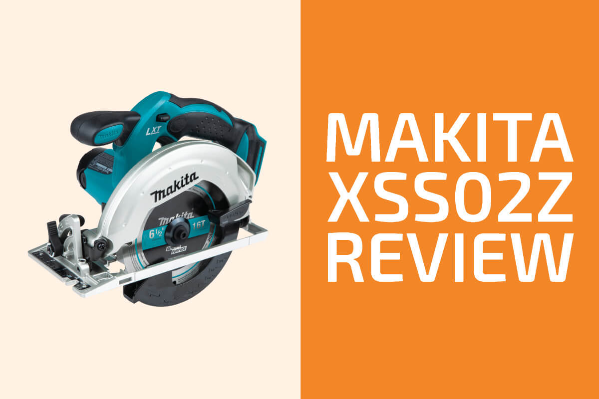 Makita XSS02Z Review: A Good Cordless Circular Saw? - Handyman's World