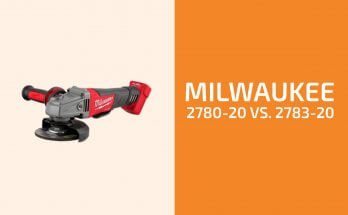 Milwaukee 2780-20 vs. 2783-20: Which Angle Grinder to Get?