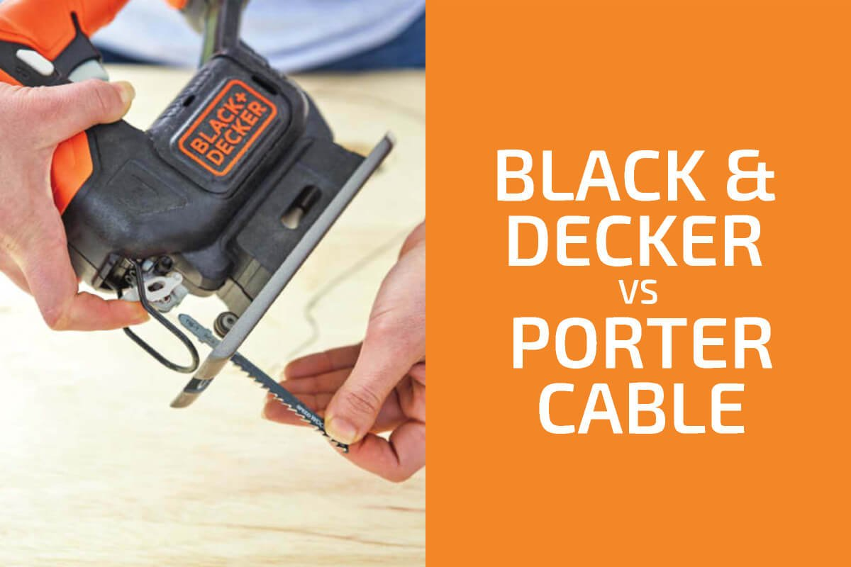 Black & Decker vs. Porter Cable: Which of the Two Brands Is Better?