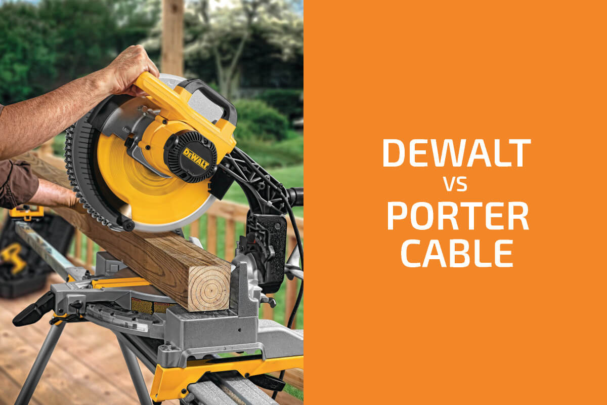 DeWalt vs. Porter-Cable: Which of the Two Brands Is Better?