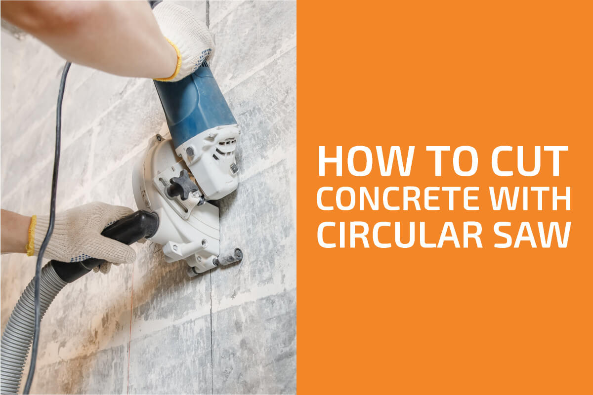 How to Cut Concrete with a Circular Saw