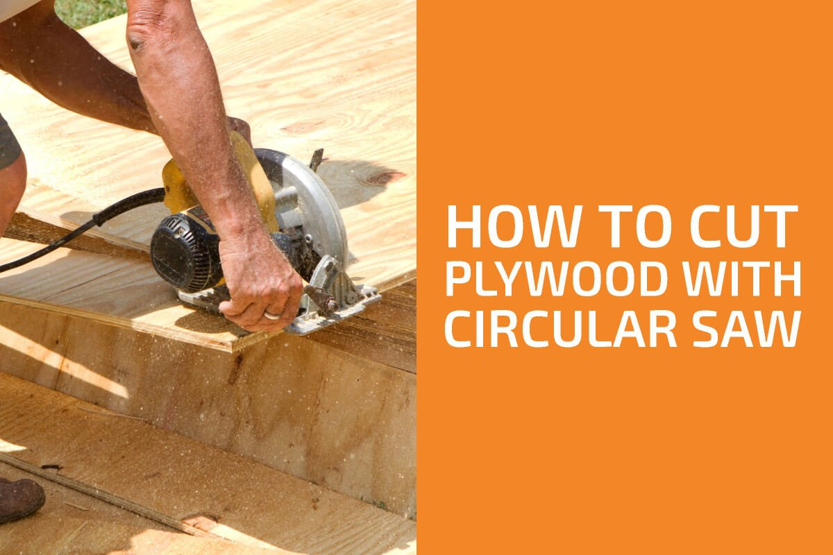How to Cut Plywood with a Circular Saw