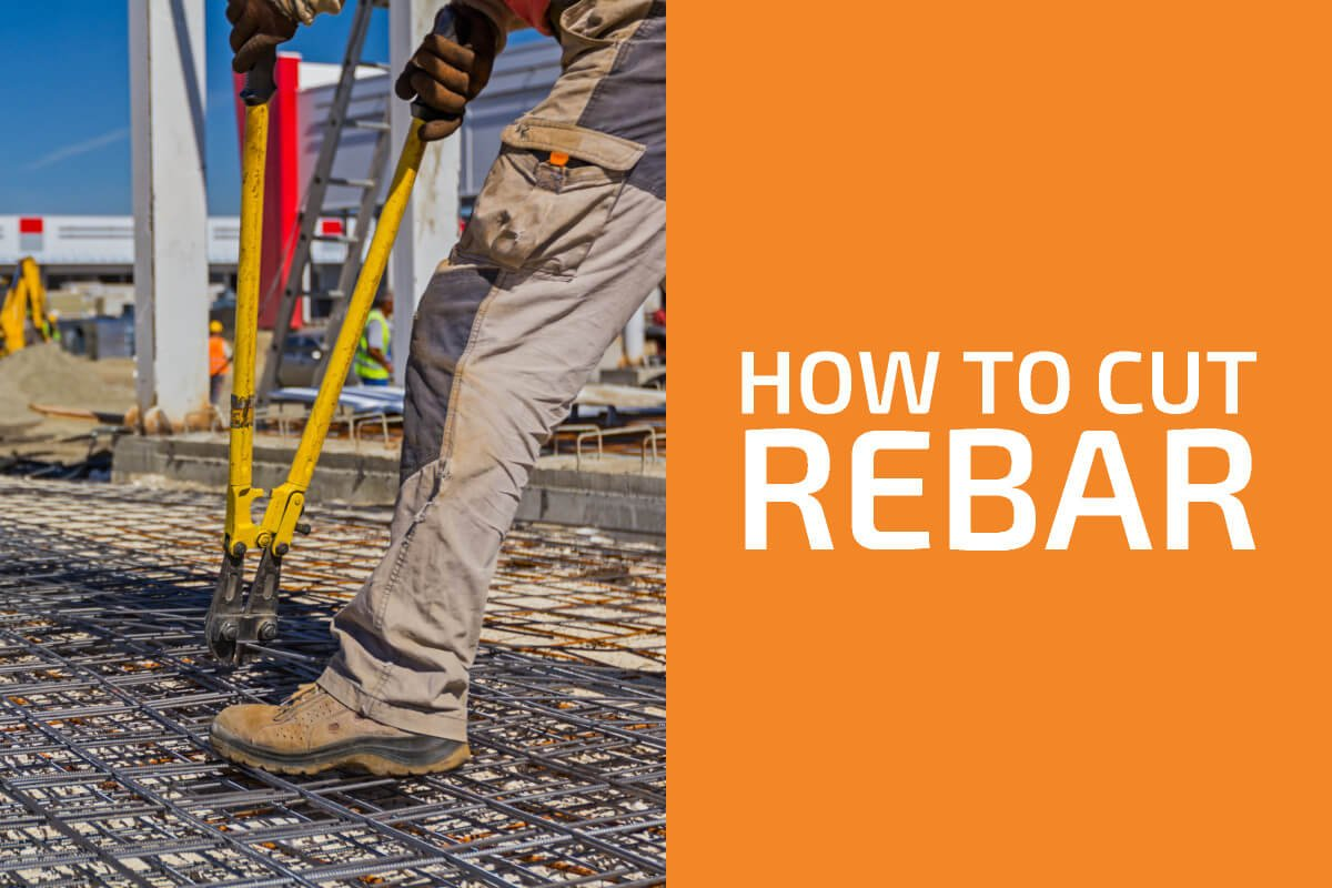 How to Cut Rebar with Grinder, Hacksaw & More