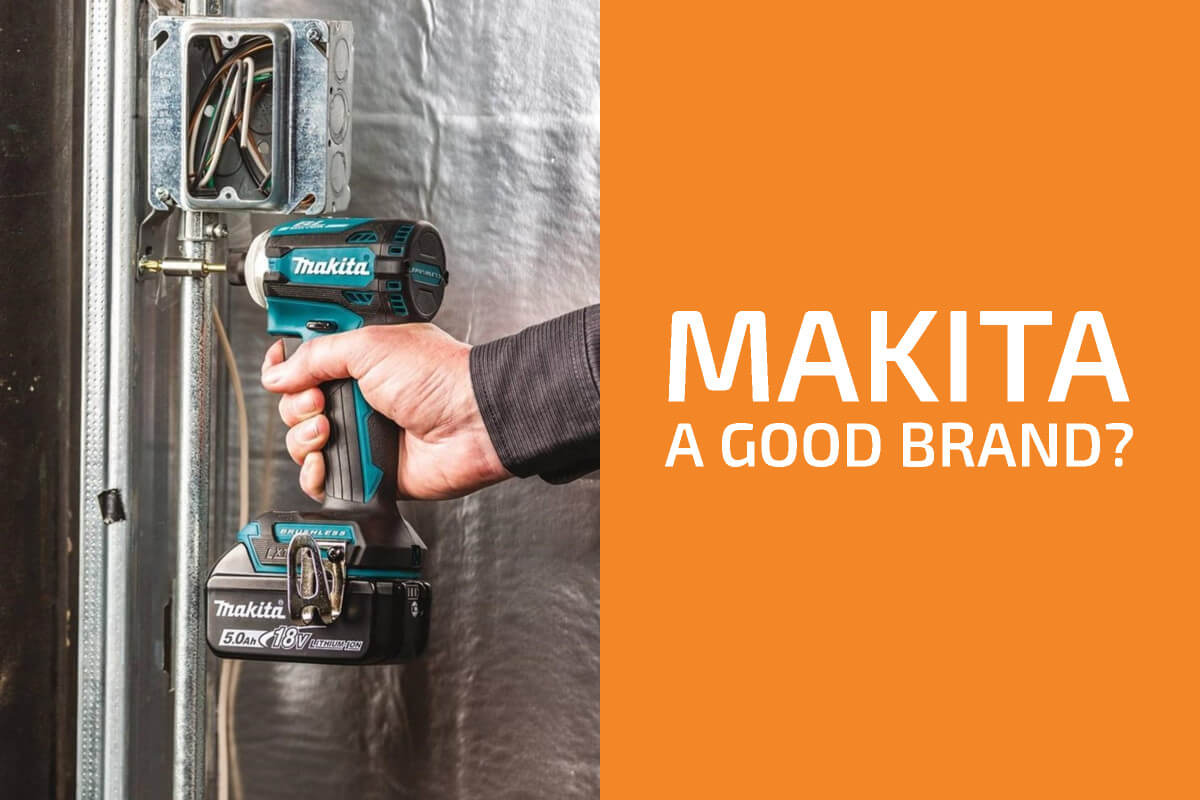 Makita Review: Is It a Good Tool Brand?