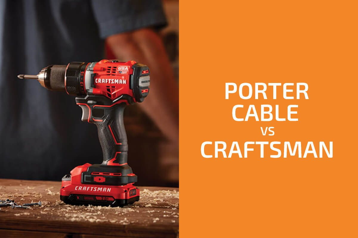 Porter-Cable vs. Craftsman: Which of the Two Brands Is Better?
