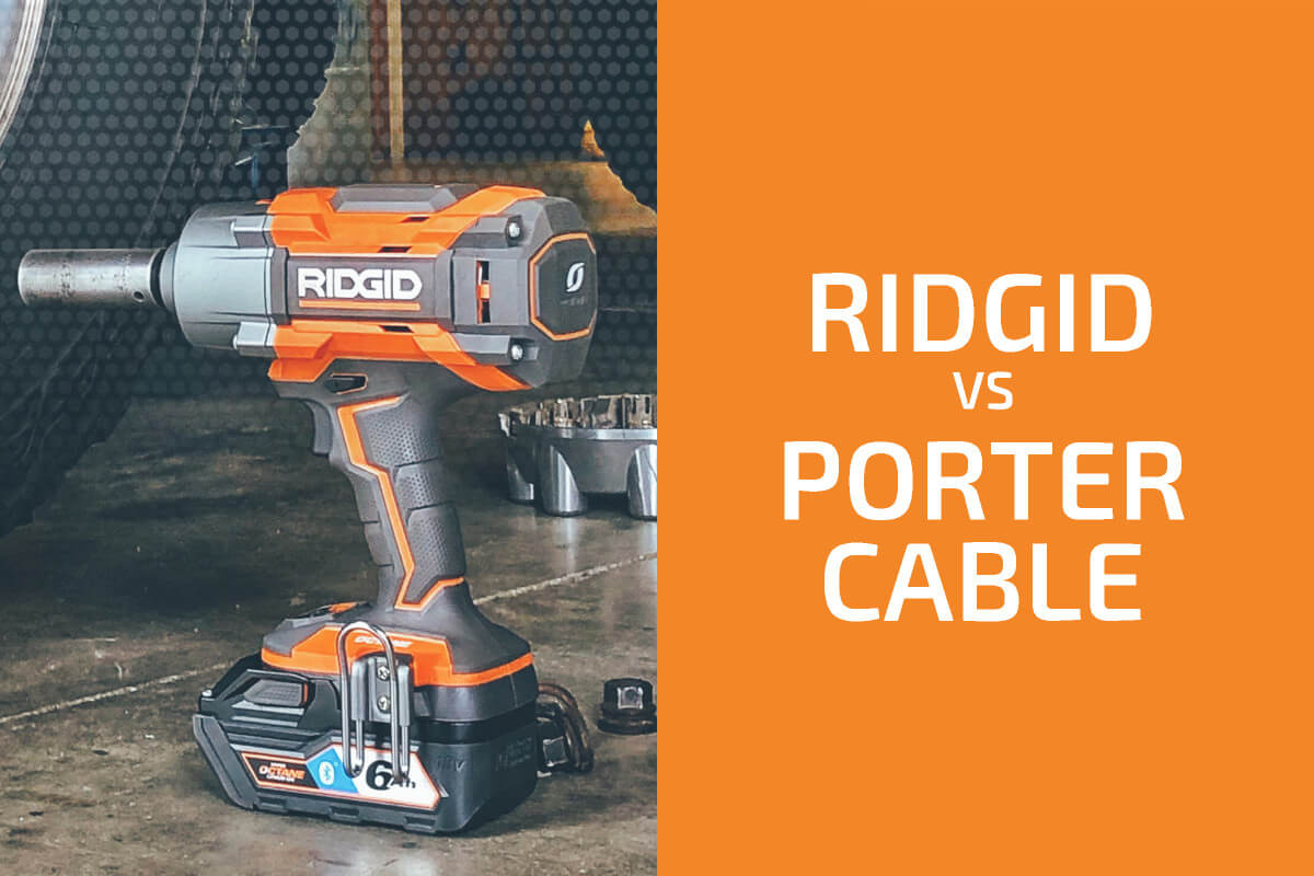 Ridgid vs. Porter-Cable: Which of the Two Brands Is Better?