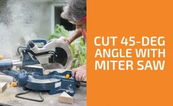How to Cut a 45-Degree Angle with a Miter Saw