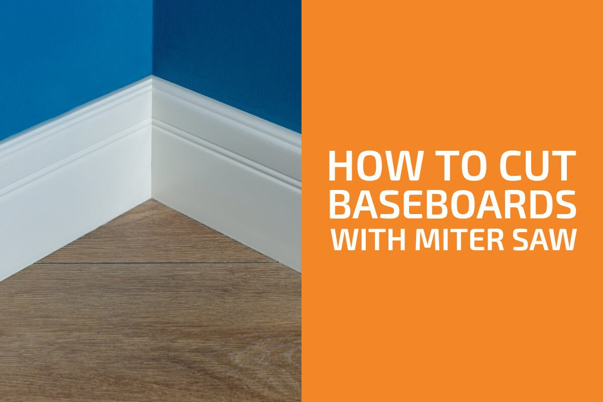 How to Cut Baseboards with a Miter Saw