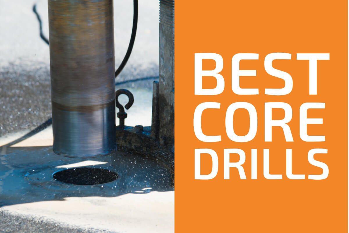 Best Core Drilling Machines and Bits