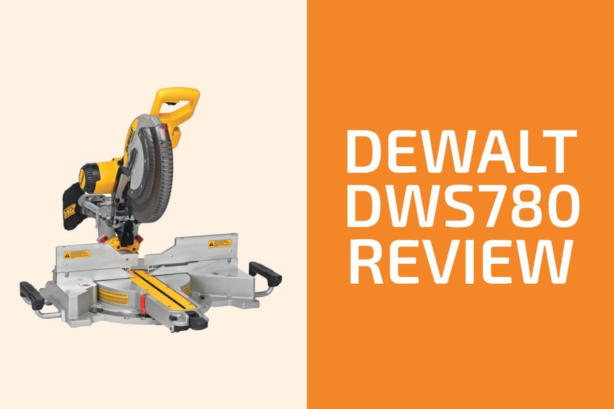 DeWalt DWS780 Review: A Miter Saw Worth Getting?