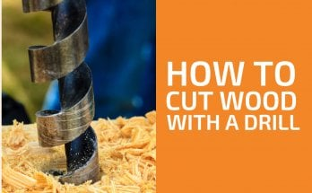 How to Cut Wood with a Drill