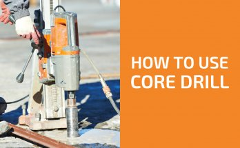 How to Use a Core Drill