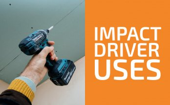 Impact Driver Uses to Remember