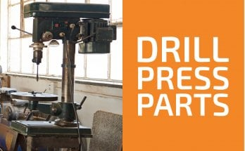 Drill Press Parts and Their Functions