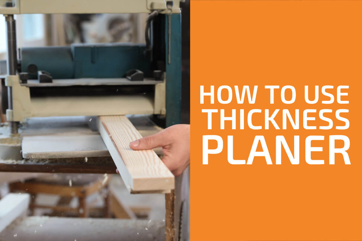 How to Use a Thickness Planer