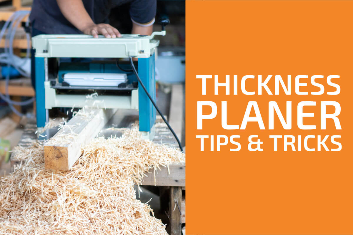 Thickness Planer Tips and Tricks