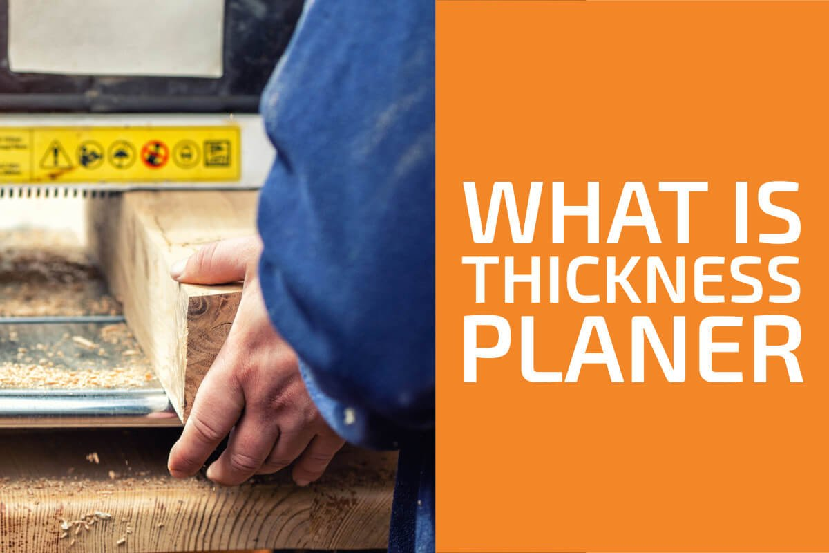 What Is a Thickness Planer and When Is It Used?