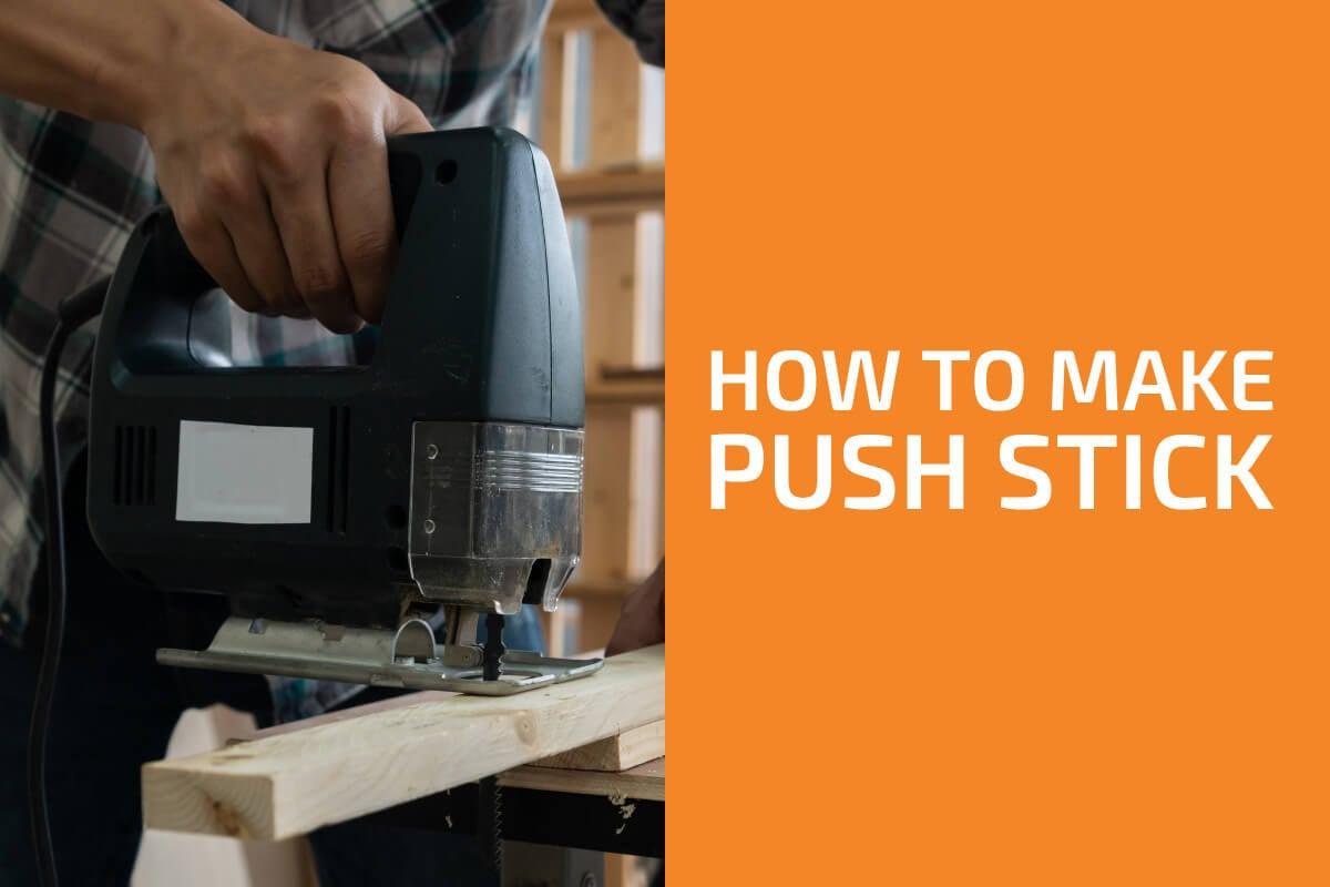 How to Make a DIY Push Stick