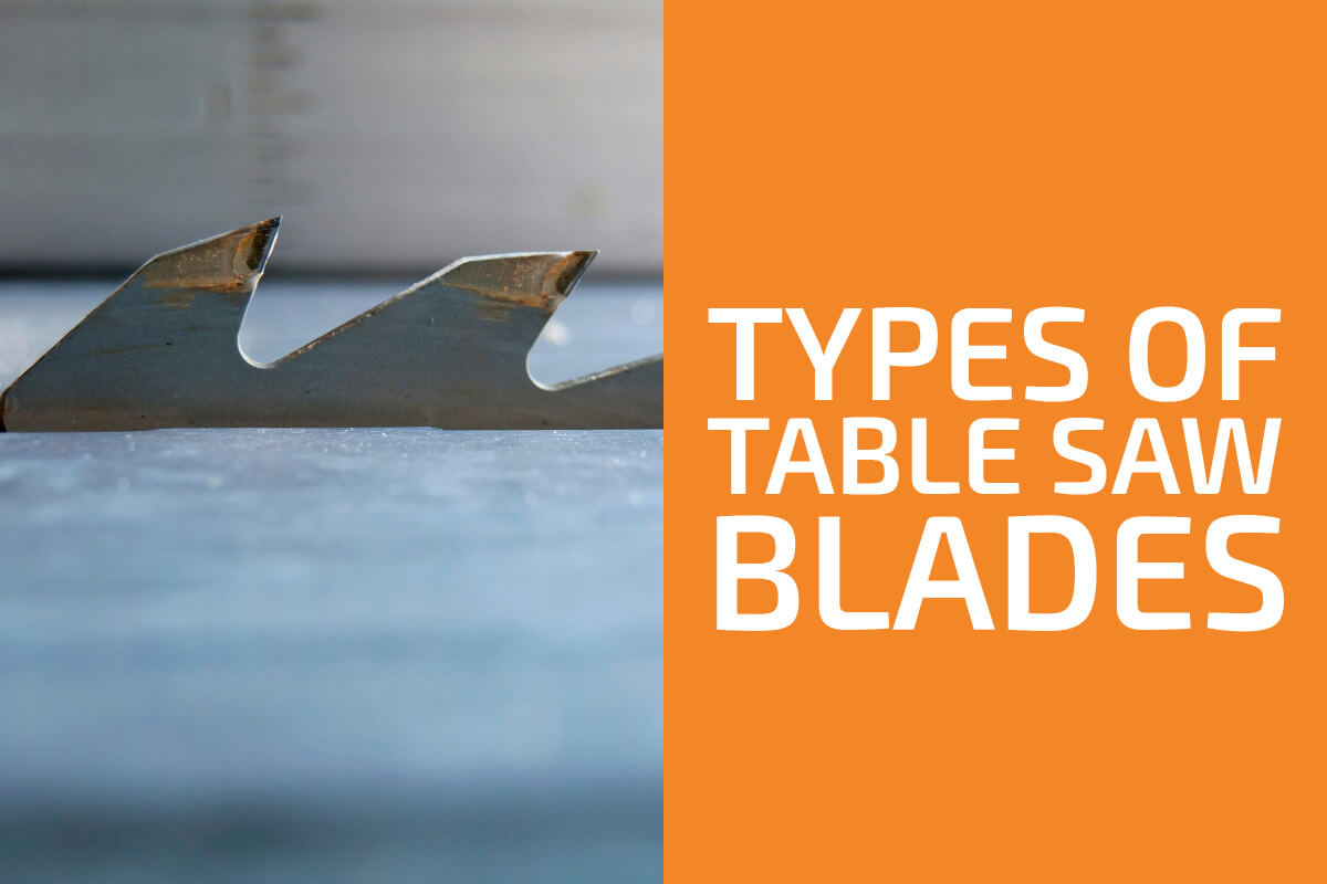 Different Types of Table Saw Blades