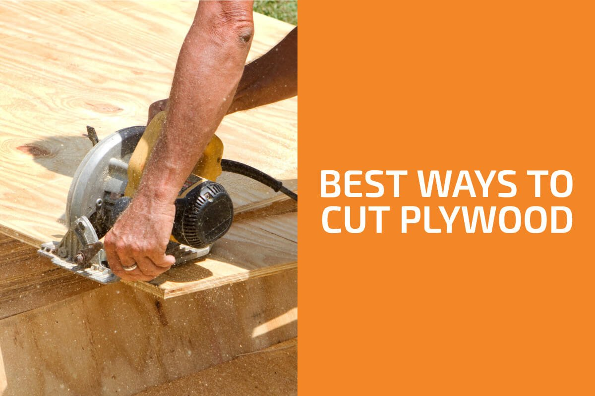 Best Ways to Cut Plywood