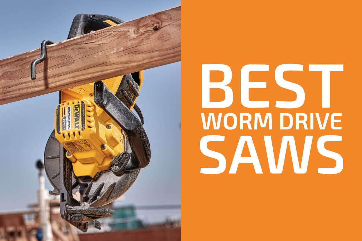 Best Worm Drive Circular Saws