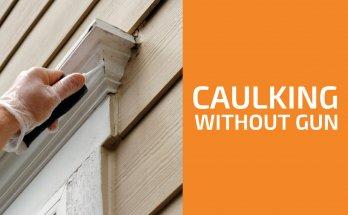 How to Caulk Without a Caulking Gun