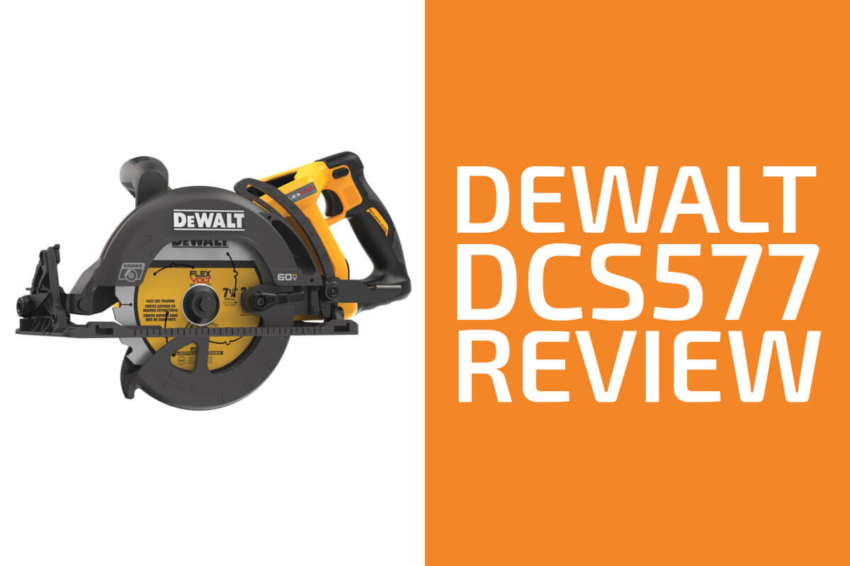 DeWalt DCS577 Review: A Worm Drive Saw Worth Getting?