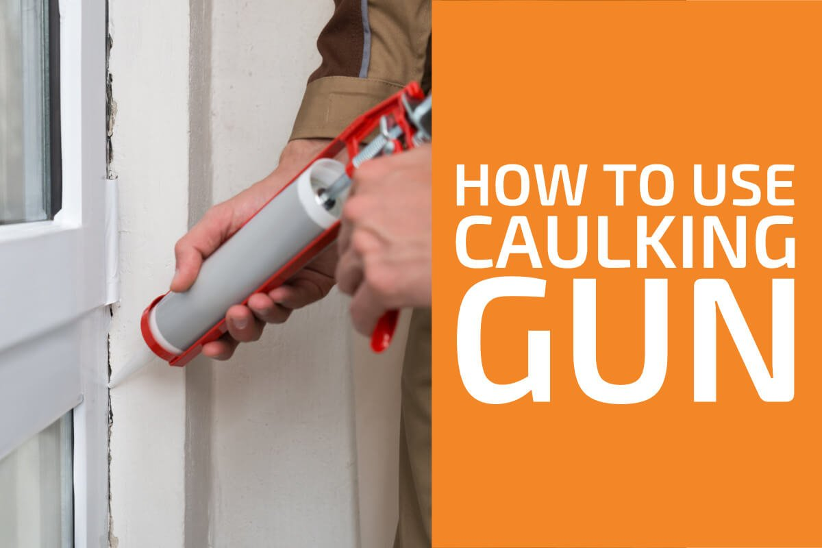 How to Use a Caulking Gun