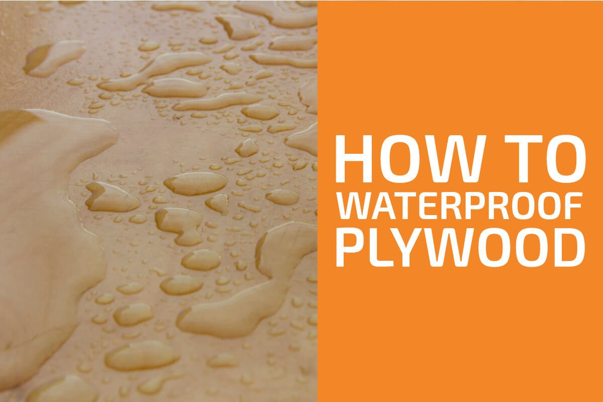 How to Waterproof Plywood Including Its Edges