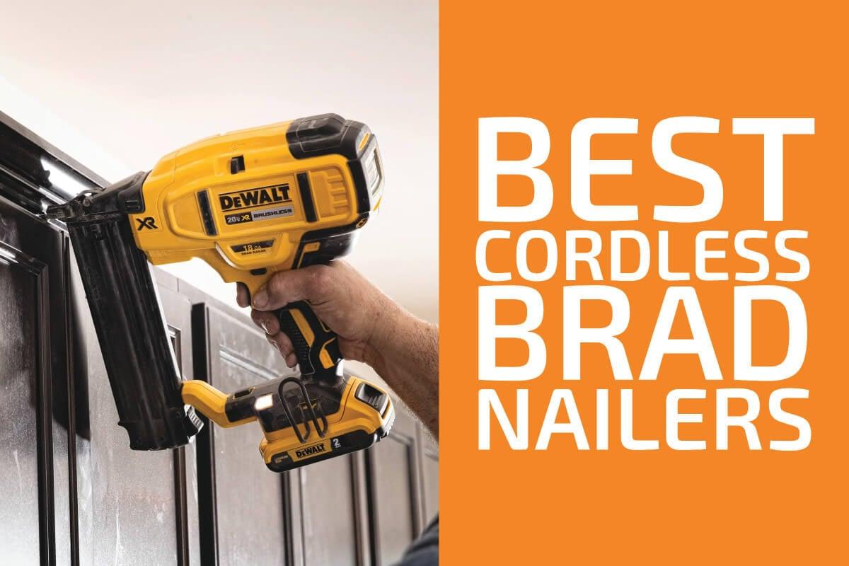 Best Cordless Brad Nailers