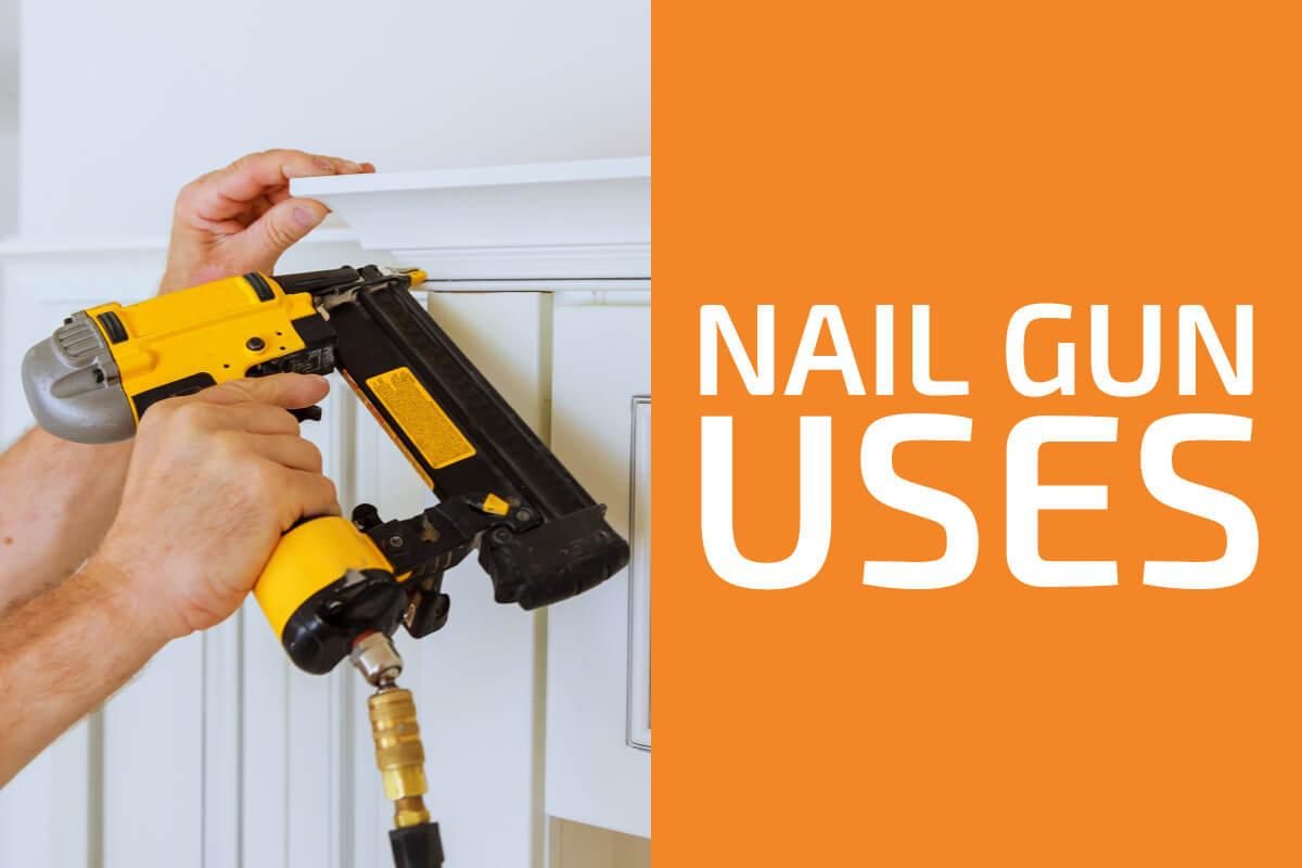 Brad, Finish, Pin & Framing Nailer Uses