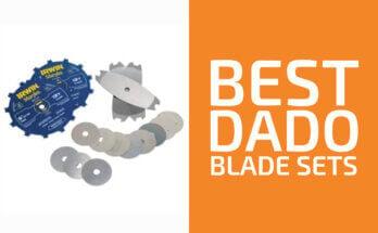 Best Dado Blade Sets