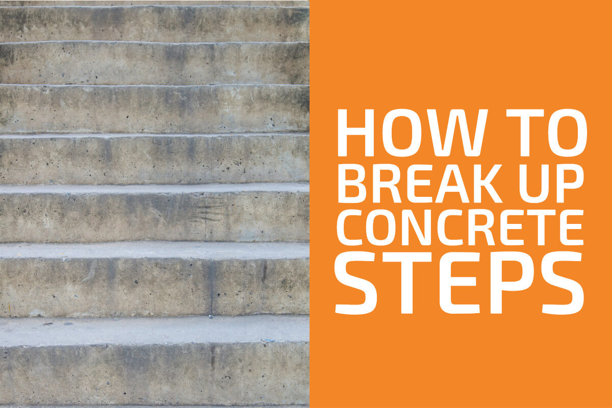 How to Break Up Concrete Steps