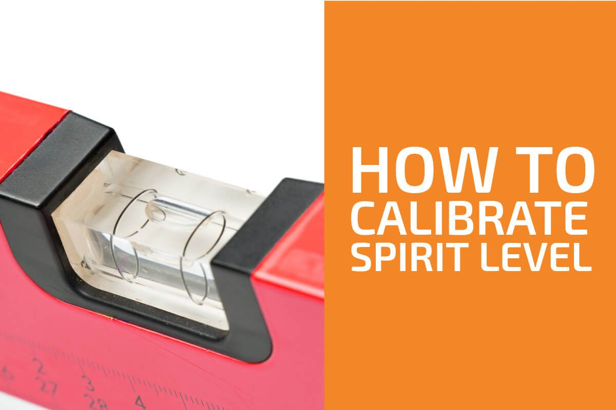 How to Calibrate a Spirit Level