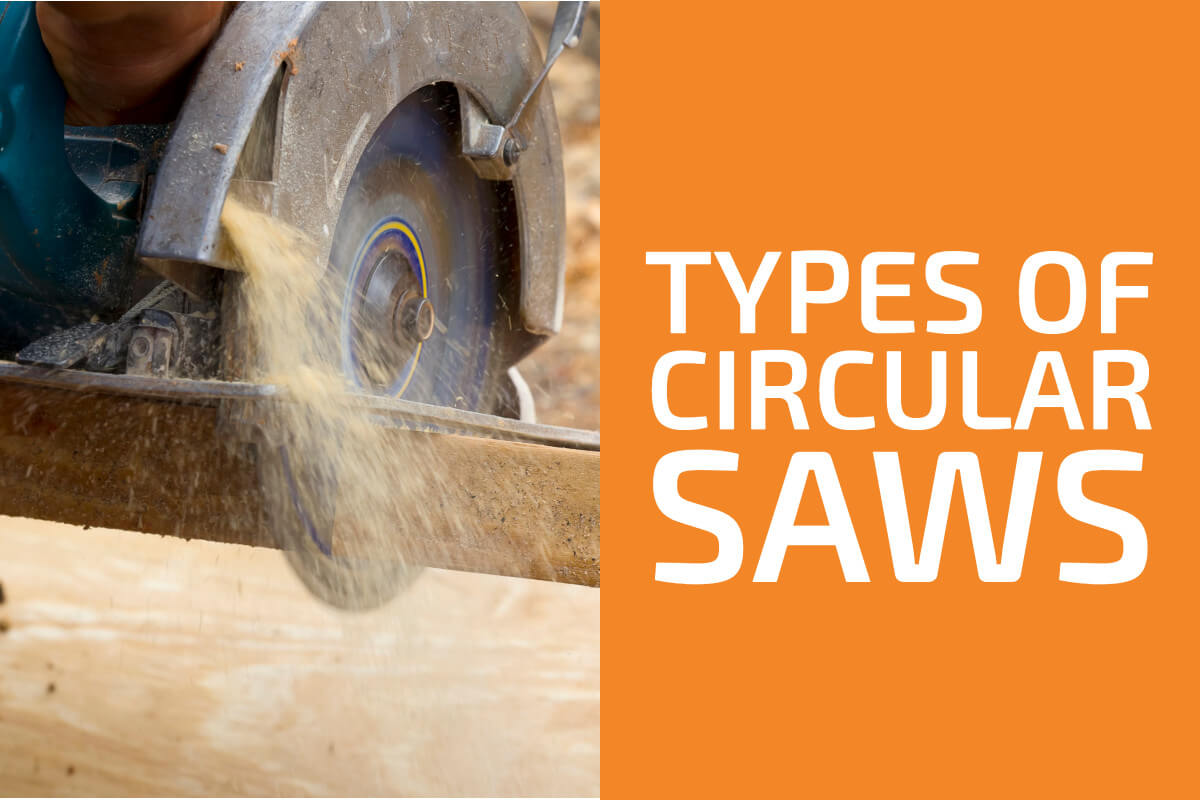 Different Types of Circular Saws