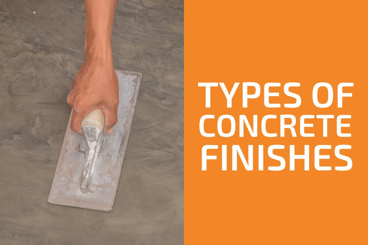 Different Types of Concrete Finishes