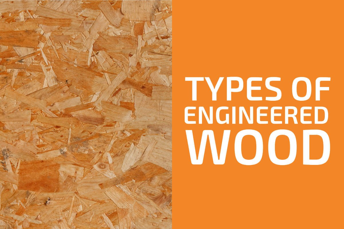 Types of Engineered Wood