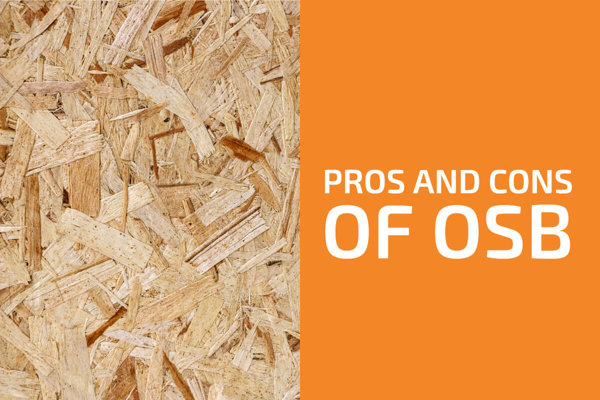 Advantages and Disadvantages of Oriented Strand Board (OSB)