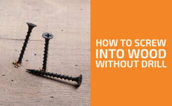 How to Screw Into Wood Without a Drill