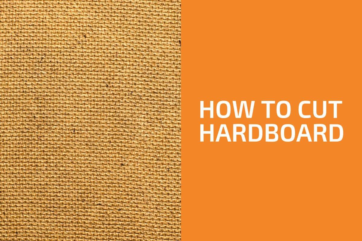 How to Cut Hardboard