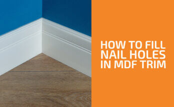 How to Fill Nail Holes in MDF Trim