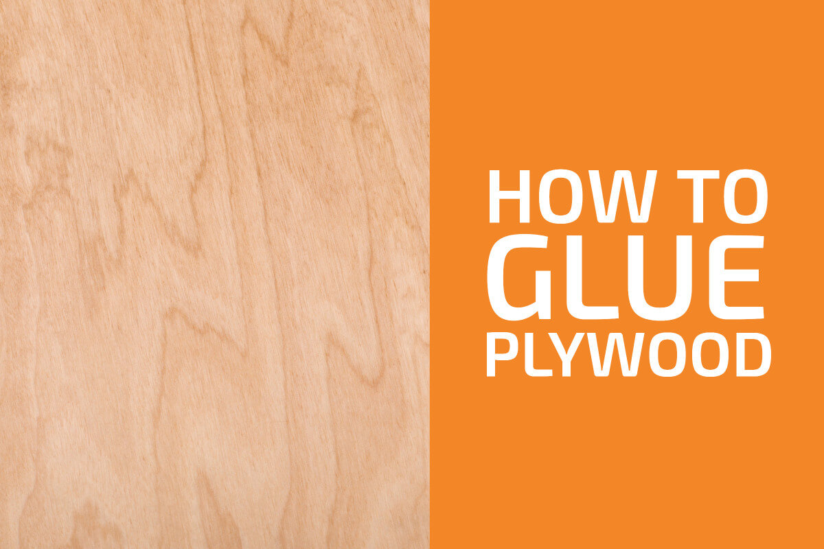 How to Glue Plywood Together