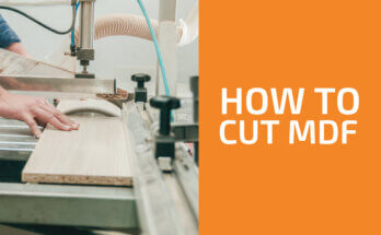 How to Cut MDF