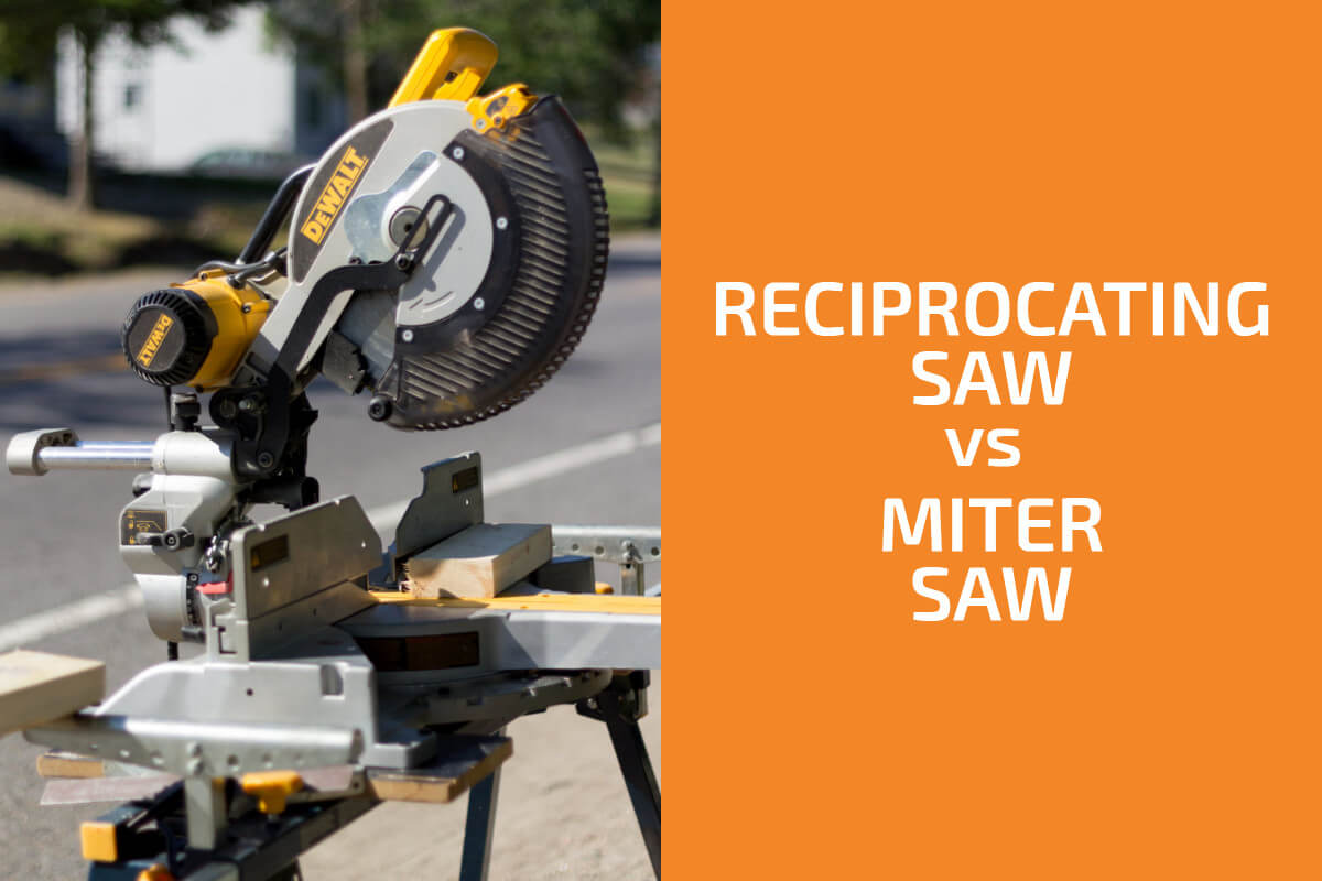 Reciprocating Saw vs. Miter Saw: Which to Choose?